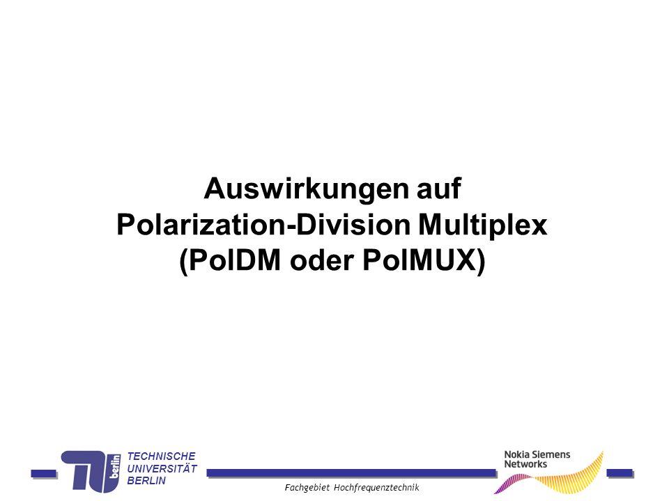 Auswirkungen auf Polarization-Division Multiplex (PolDM oder PolMUX)