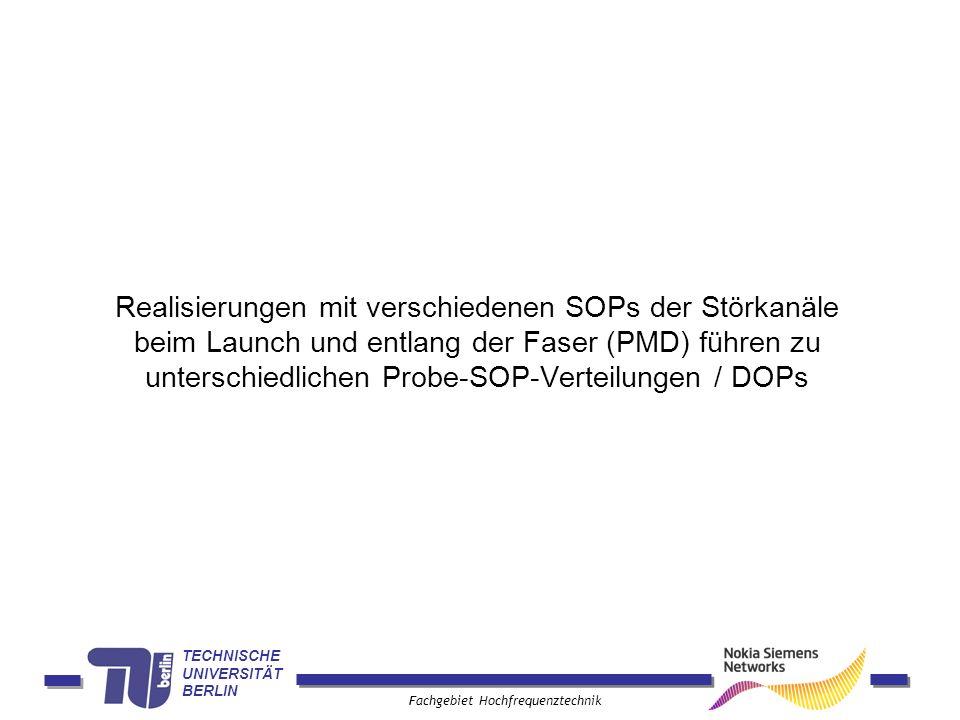 Realisierungen mit verschiedenen SOPs der Störkanäle beim Launch und entlang der Faser (PMD) führen zu unterschiedlichen Probe-SOP-Verteilungen / DOPs