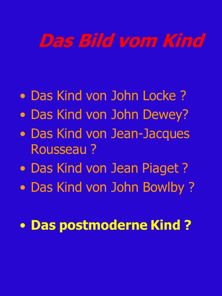Das Bild vom Kind Das Kind von John Locke Das Kind von John Dewey
