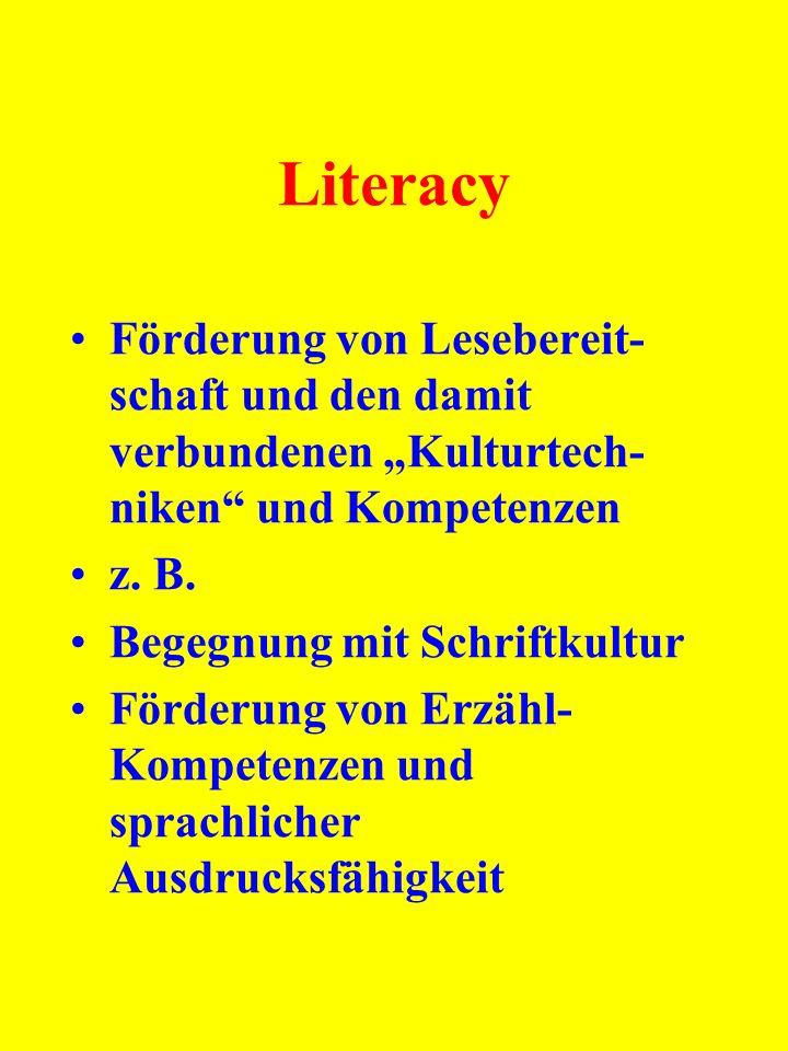 """Literacy Förderung von Lesebereit-schaft und den damit verbundenen """"Kulturtech-niken und Kompetenzen."""