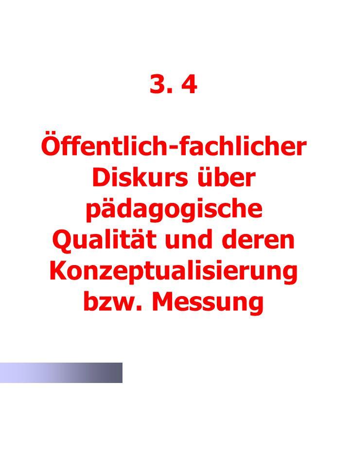 3. 4 Öffentlich-fachlicher Diskurs über pädagogische Qualität und deren Konzeptualisierung bzw.
