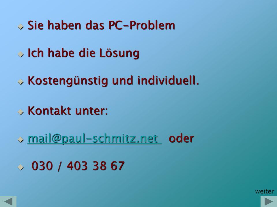 Sie haben das PC-Problem Ich habe die Lösung