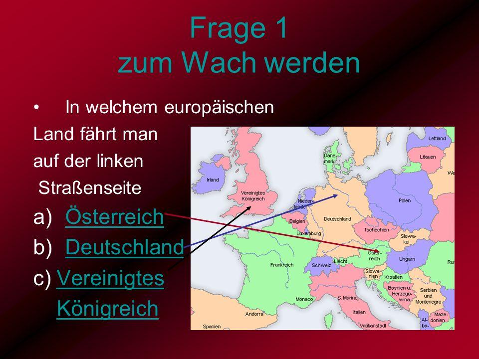 Frage 1 zum Wach werden Österreich Deutschland c) Vereinigtes