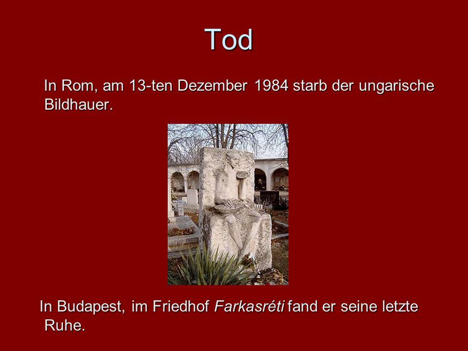 Tod In Rom, am 13-ten Dezember 1984 starb der ungarische Bildhauer.