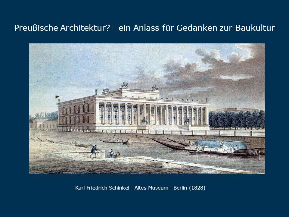 Preußische Architektur - ein Anlass für Gedanken zur Baukultur
