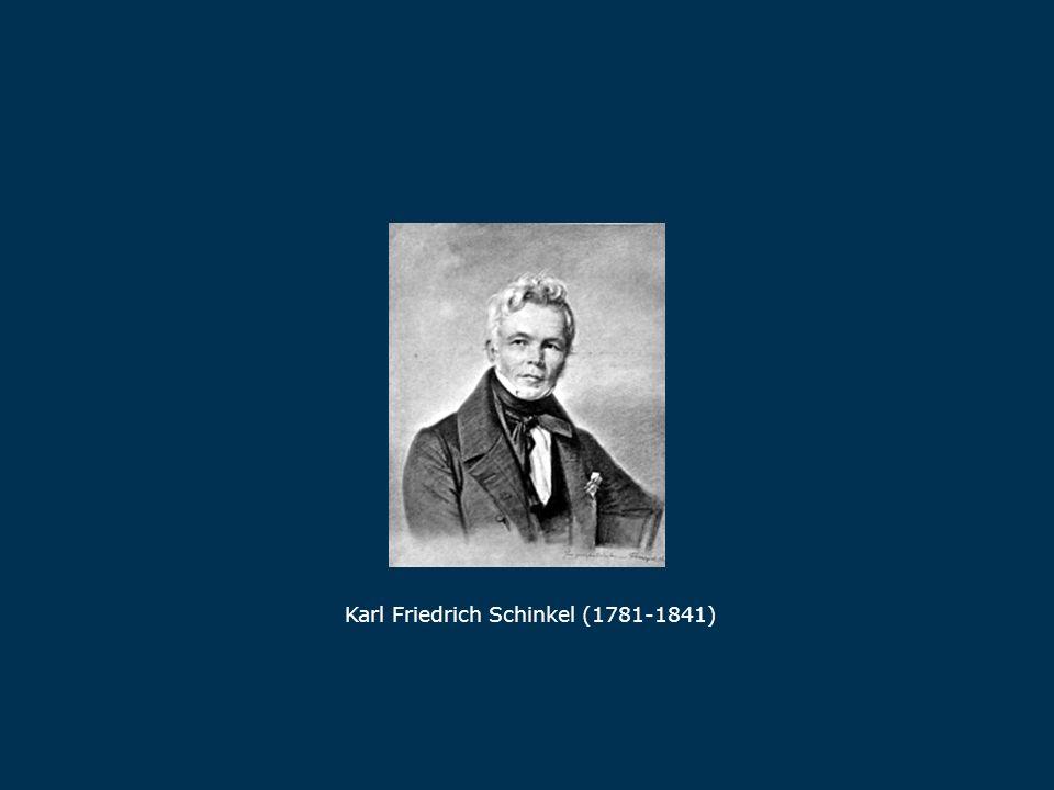 Schinkel Karl Friedrich Schinkel (1781-1841)