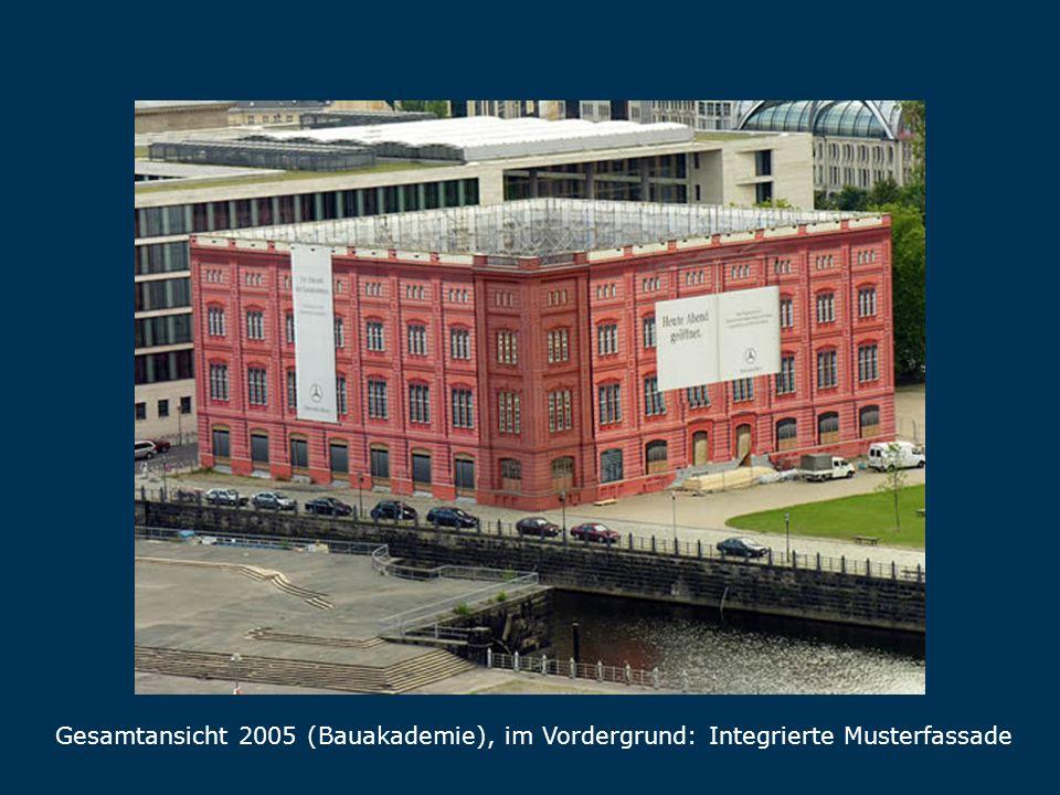 Gesamtansicht Gesamtansicht 2005 (Bauakademie), im Vordergrund: Integrierte Musterfassade