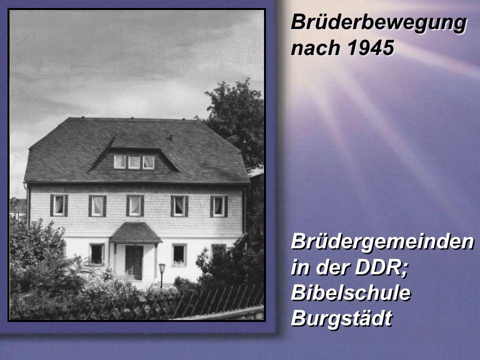 Brüderbewegung nach 1945 Brüdergemeinden in der DDR; Bibelschule Burgstädt