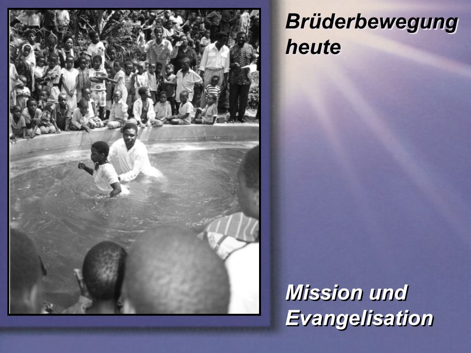 Brüderbewegung heute Mission und Evangelisation