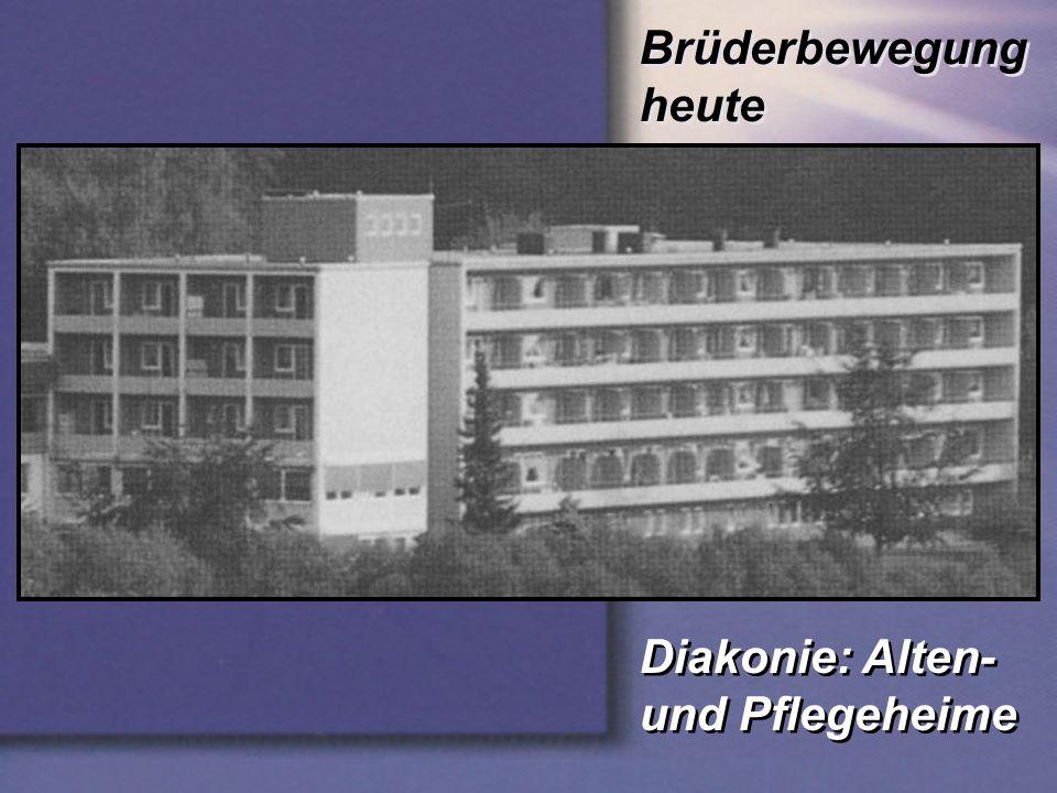 Brüderbewegung heute Diakonie: Alten- und Pflegeheime