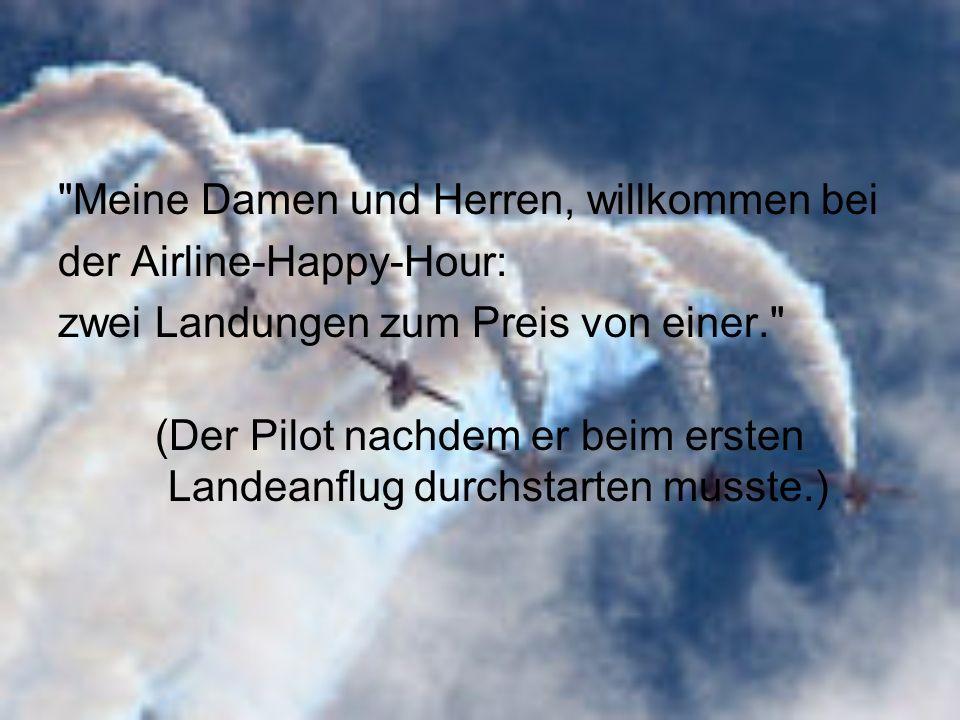 (Der Pilot nachdem er beim ersten Landeanflug durchstarten musste.)