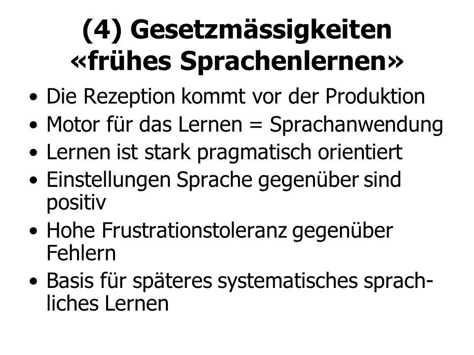 (4) Gesetzmässigkeiten «frühes Sprachenlernen»