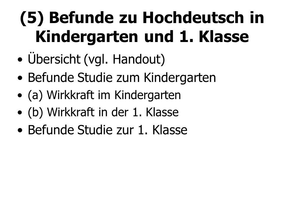 (5) Befunde zu Hochdeutsch in Kindergarten und 1. Klasse