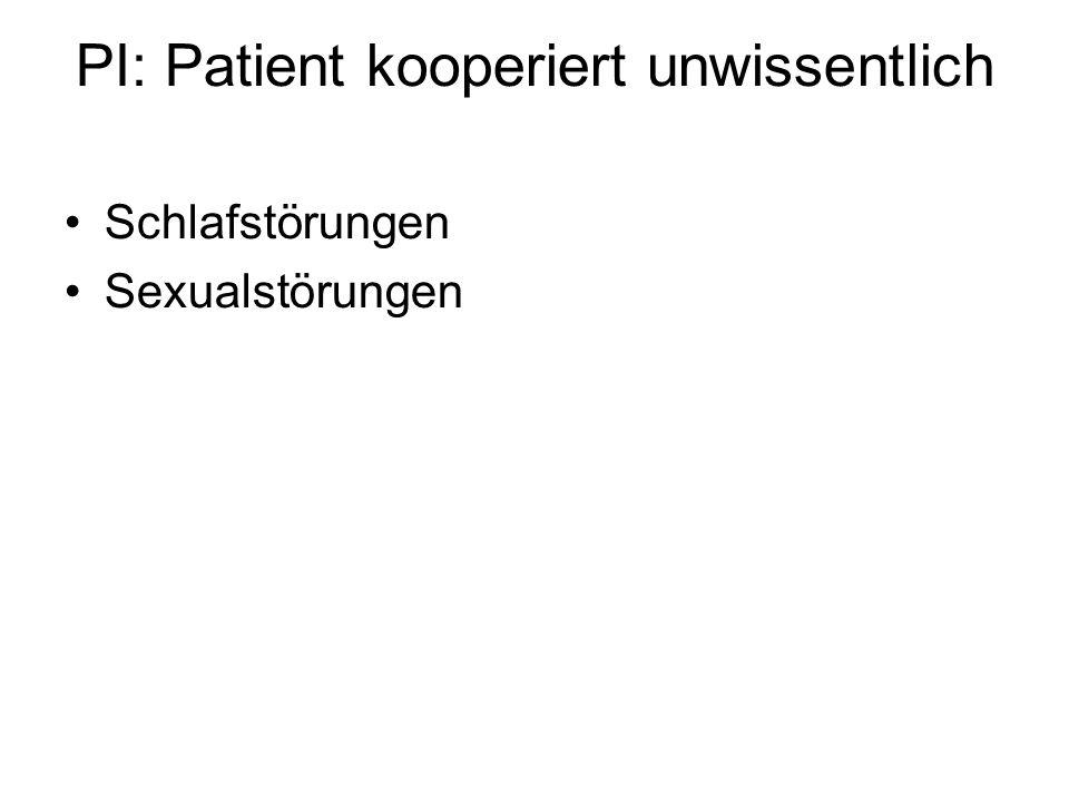 PI: Patient kooperiert unwissentlich