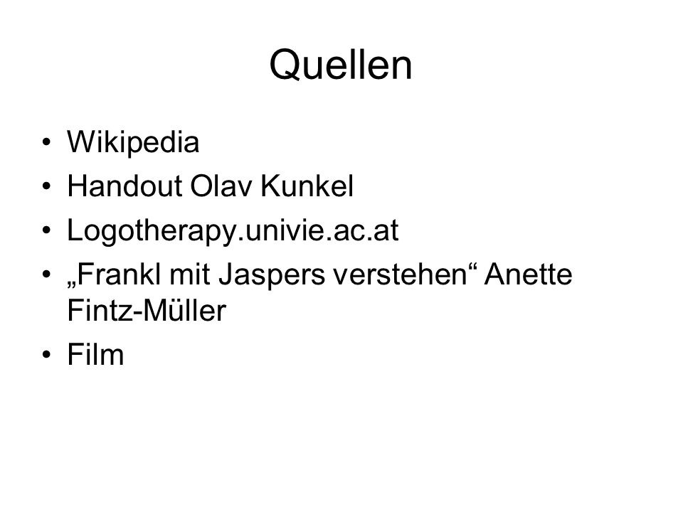 Quellen Wikipedia Handout Olav Kunkel Logotherapy.univie.ac.at