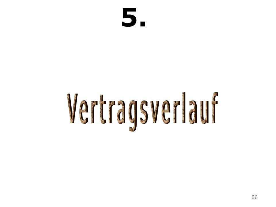 5. Vertragsverlauf 56