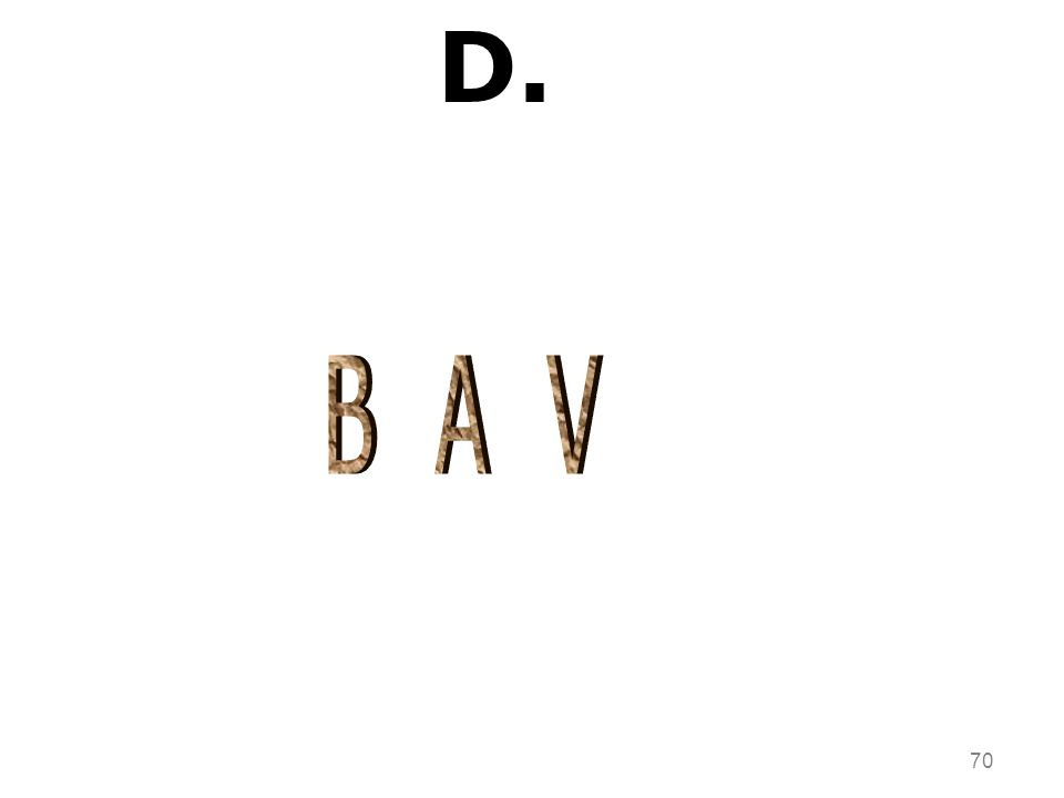D. B A V 70