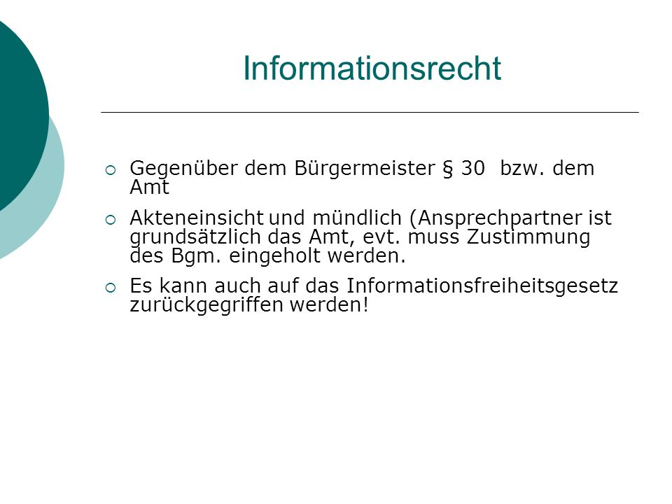 Informationsrecht Gegenüber dem Bürgermeister § 30 bzw. dem Amt