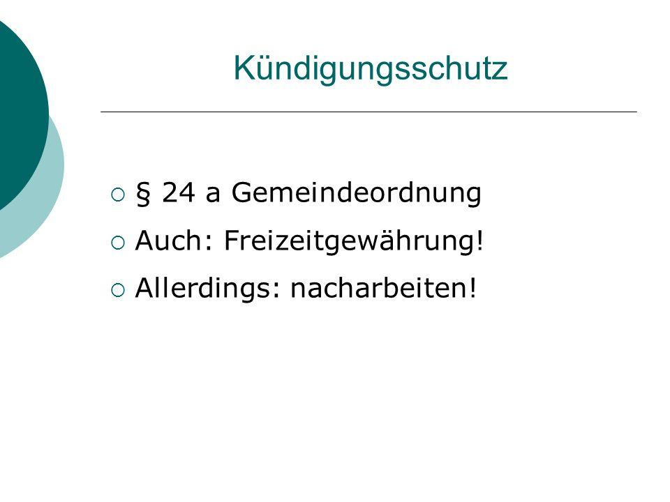 Kündigungsschutz § 24 a Gemeindeordnung Auch: Freizeitgewährung!