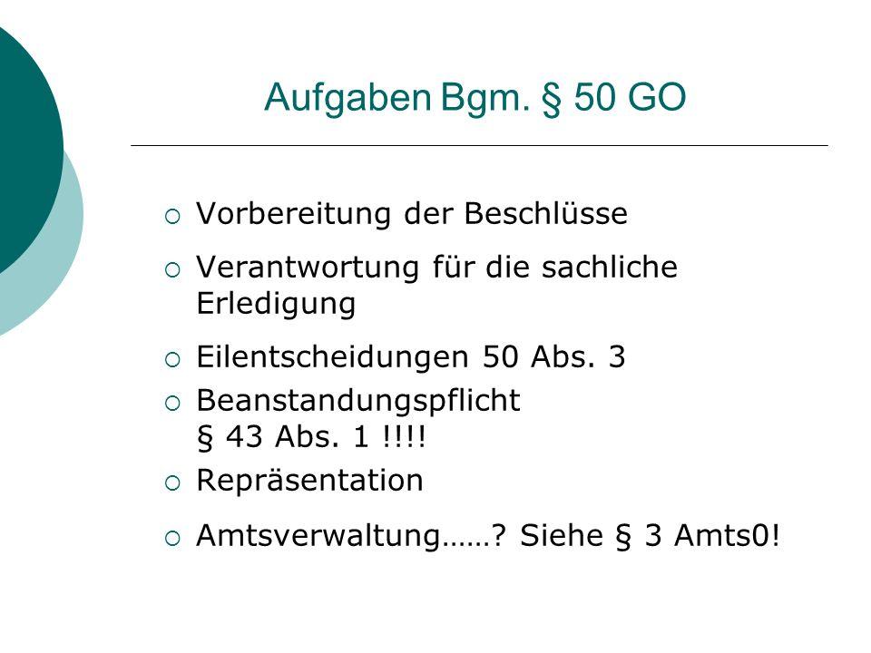 Aufgaben Bgm. § 50 GO Vorbereitung der Beschlüsse