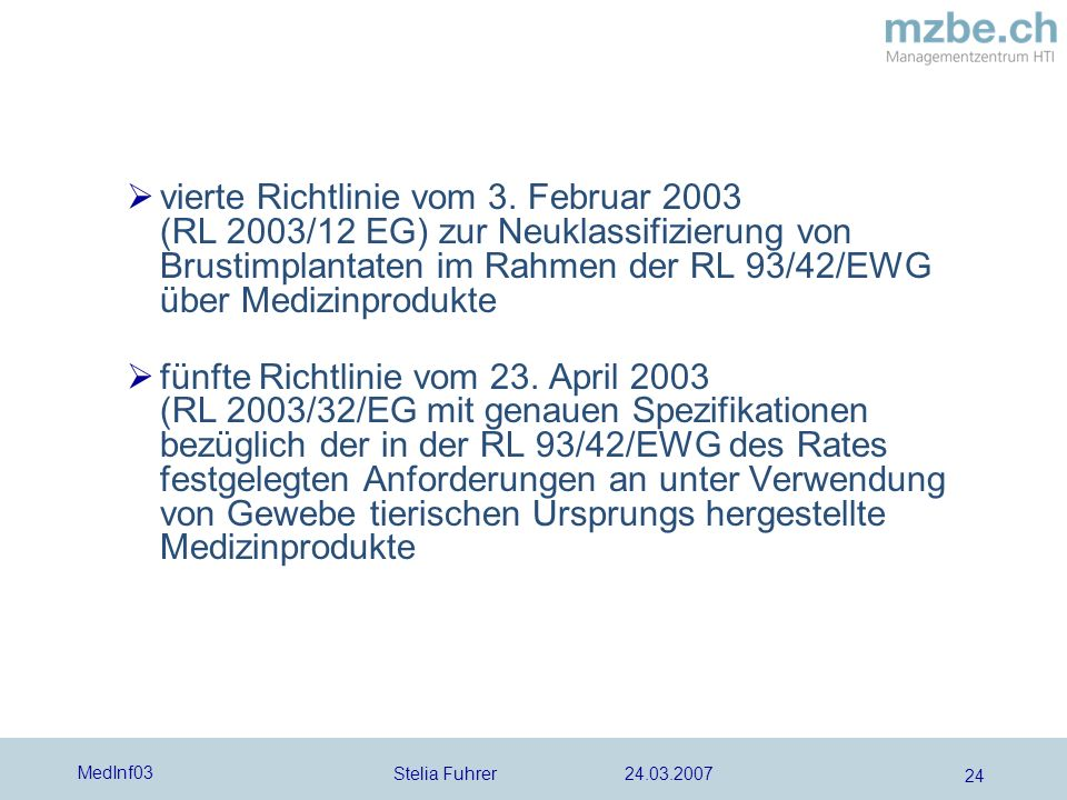 vierte Richtlinie vom 3. Februar 2003 (RL 2003/12 EG) zur Neuklassifizierung von Brustimplantaten im Rahmen der RL 93/42/EWG über Medizinprodukte