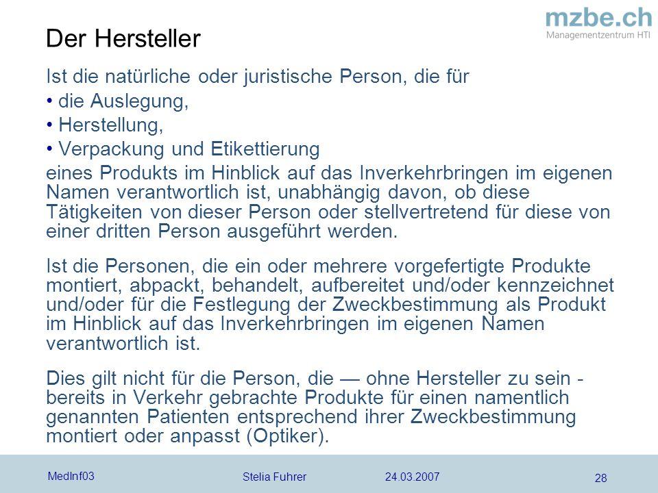 Der Hersteller Ist die natürliche oder juristische Person, die für