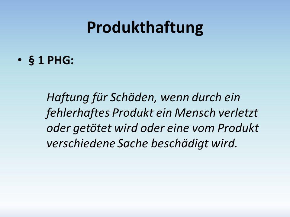 Produkthaftung § 1 PHG:
