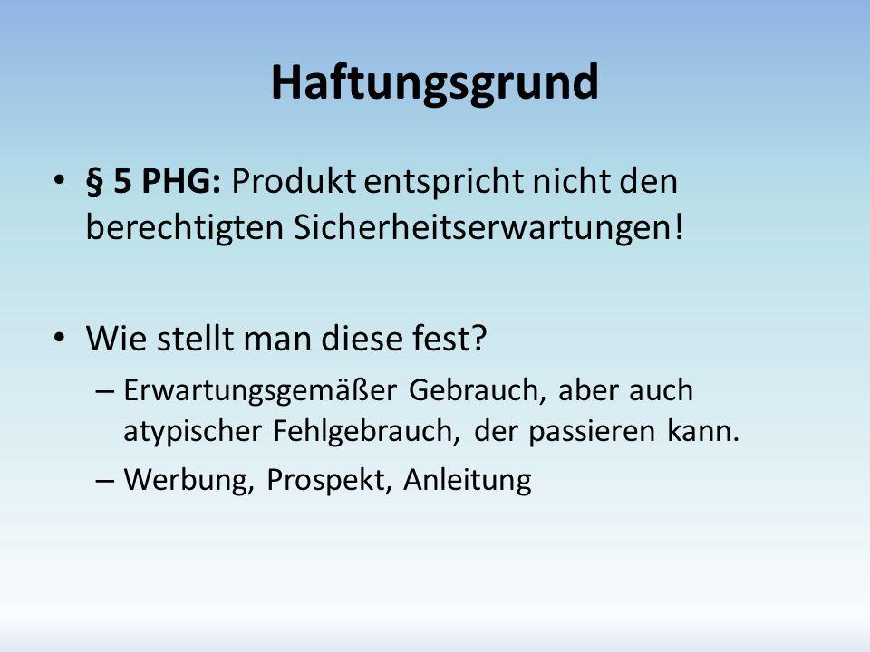 Haftungsgrund § 5 PHG: Produkt entspricht nicht den berechtigten Sicherheitserwartungen! Wie stellt man diese fest