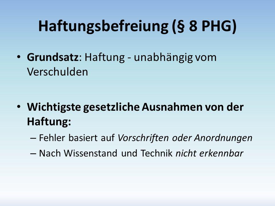 Haftungsbefreiung (§ 8 PHG)