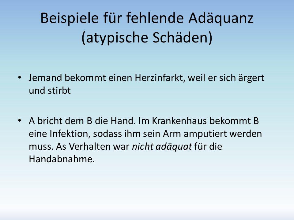 Beispiele für fehlende Adäquanz (atypische Schäden)