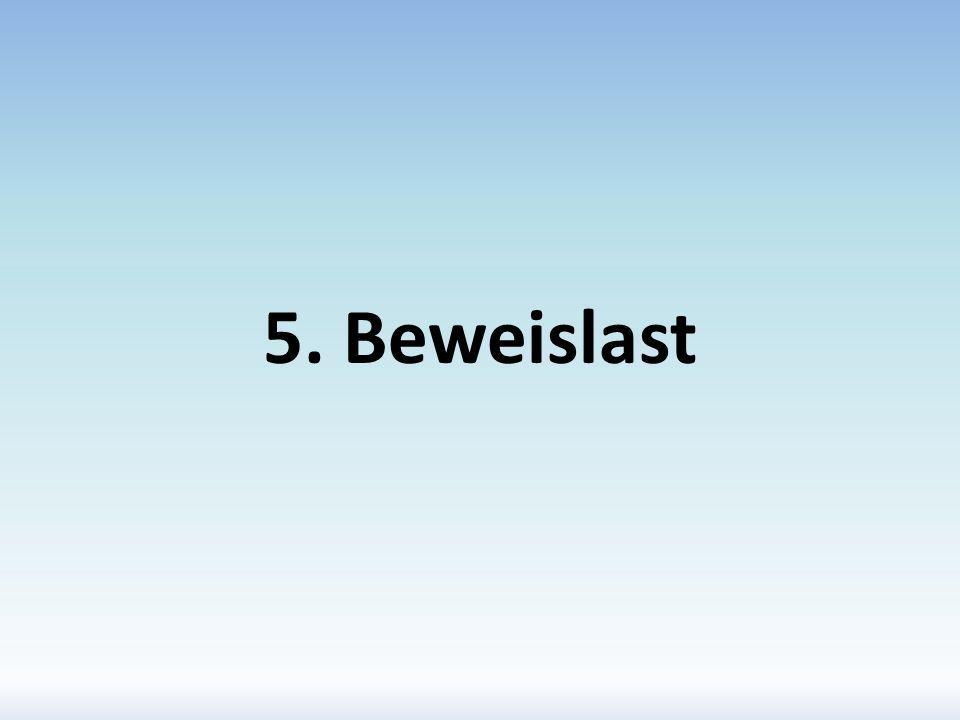 5. Beweislast