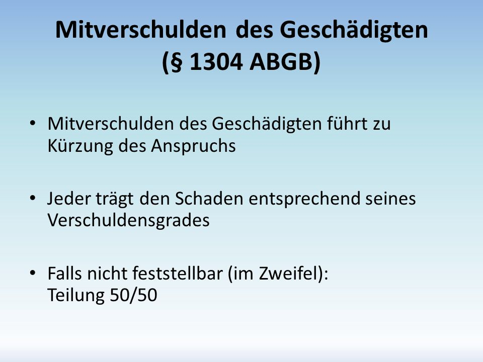 Mitverschulden des Geschädigten (§ 1304 ABGB)
