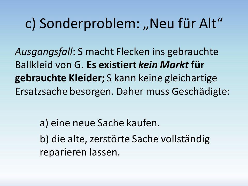 """c) Sonderproblem: """"Neu für Alt"""