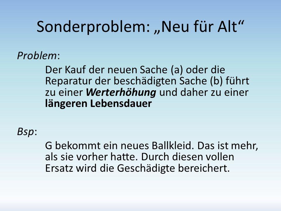 "Sonderproblem: ""Neu für Alt"