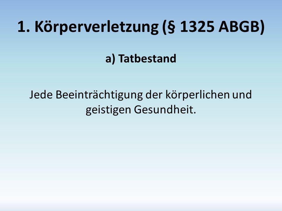 1. Körperverletzung (§ 1325 ABGB)