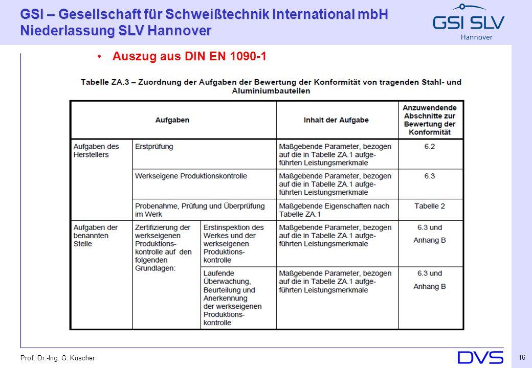 Auszug aus DIN EN 1090-1 Prof. Dr.-Ing. G. Kuscher