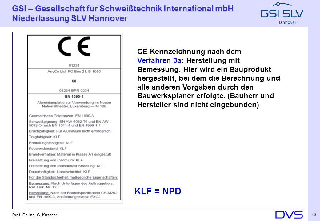 KLF = NPD CE-Kennzeichnung nach dem Verfahren 3a: Herstellung mit