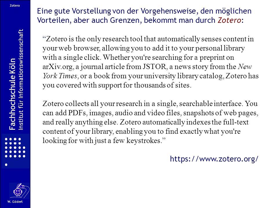 Zotero Eine gute Vorstellung von der Vorgehensweise, den möglichen Vorteilen, aber auch Grenzen, bekommt man durch Zotero: