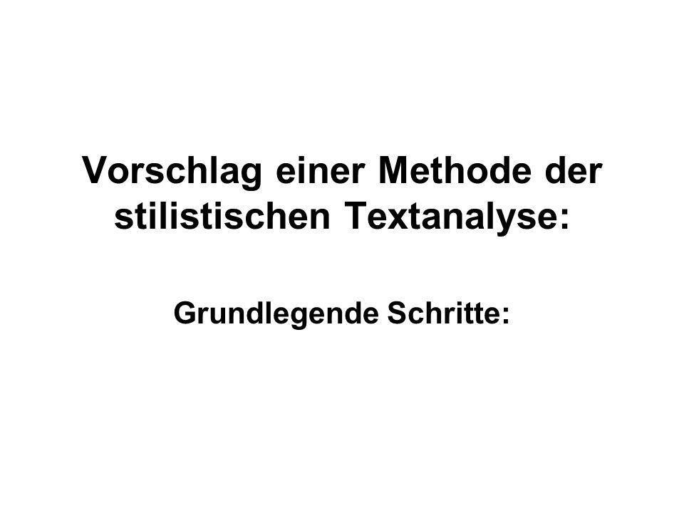 Vorschlag einer Methode der stilistischen Textanalyse: