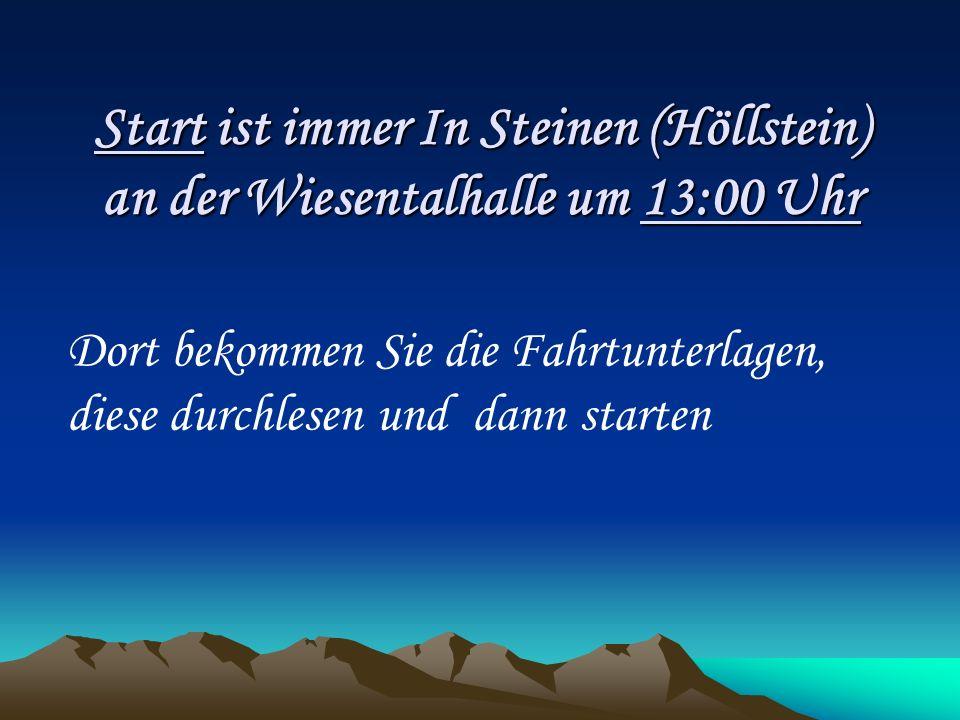 Start ist immer In Steinen (Höllstein) an der Wiesentalhalle um 13:00 Uhr