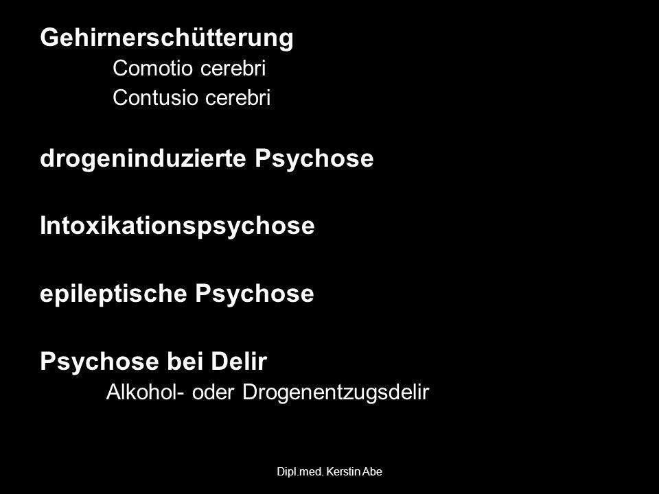 drogeninduzierte Psychose Intoxikationspsychose epileptische Psychose