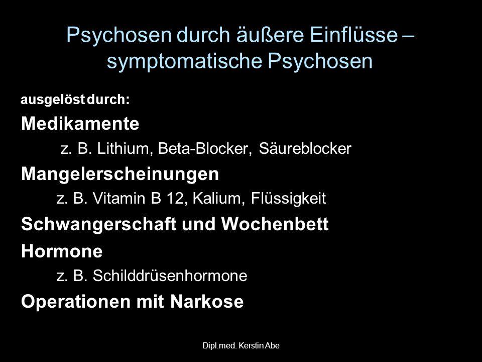 Psychosen durch äußere Einflüsse – symptomatische Psychosen