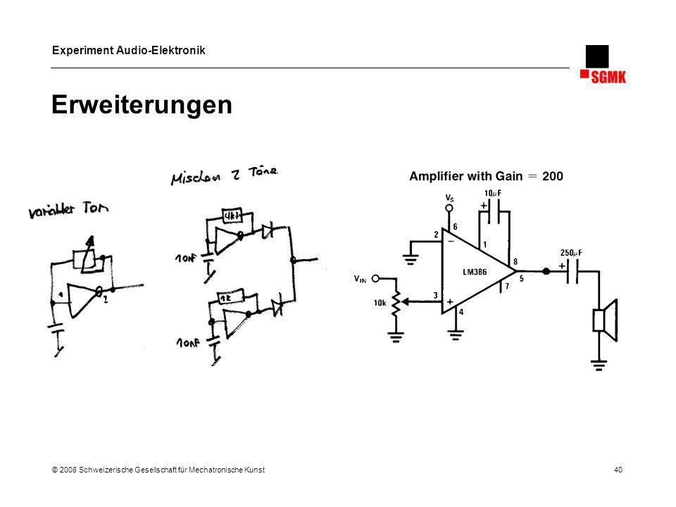 Erweiterungen © 2008 Schweizerische Gesellschaft für Mechatronische Kunst 40