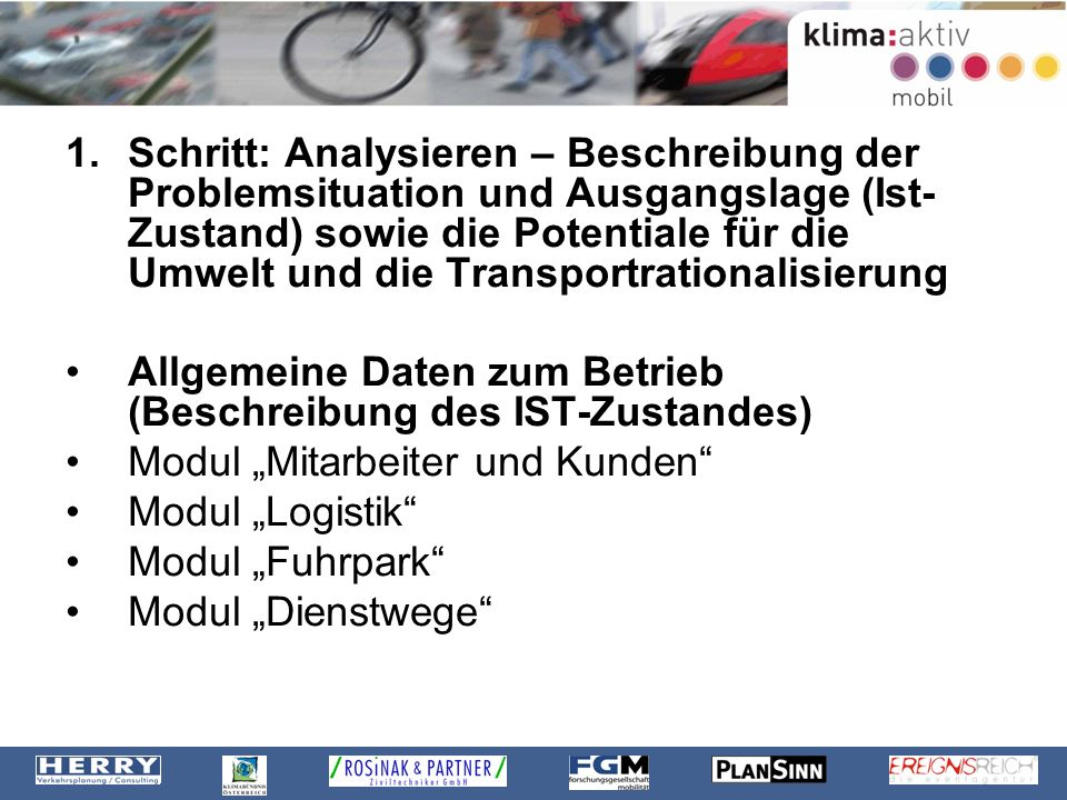 Schritt: Analysieren – Beschreibung der Problemsituation und Ausgangslage (Ist-Zustand) sowie die Potentiale für die Umwelt und die Transportrationalisierung