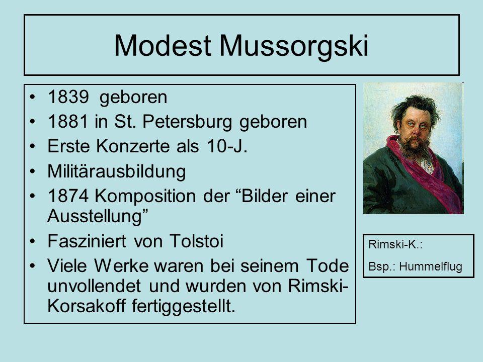 Modest Mussorgski 1839 geboren 1881 in St. Petersburg geboren