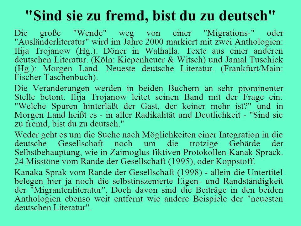 Sind sie zu fremd, bist du zu deutsch