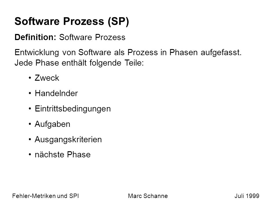 Software Prozess (SP) Definition: Software Prozess