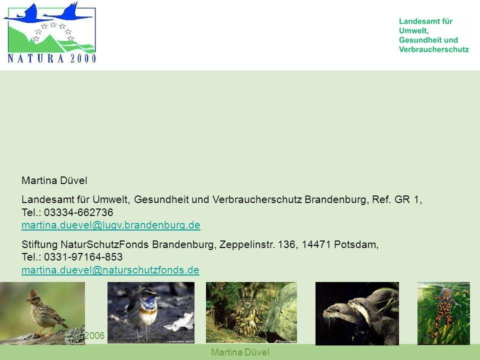 Martina Düvel Landesamt für Umwelt, Gesundheit und Verbraucherschutz Brandenburg, Ref. GR 1, Tel.: 03334-662736 martina.duevel@lugv.brandenburg.de.