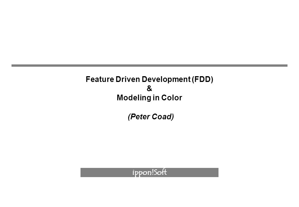 Feature Driven Development (FDD) & Modeling in Color