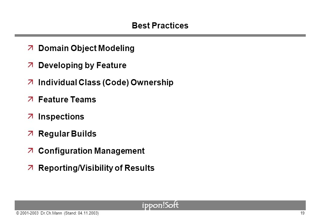 Best Practices Domain Object Modeling. Developing by Feature. Individual Class (Code) Ownership. Feature Teams.